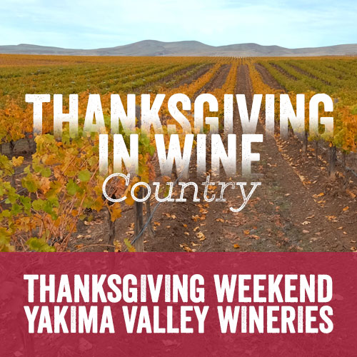 Thanksgiving in Wine Yakima Valley Wine Country